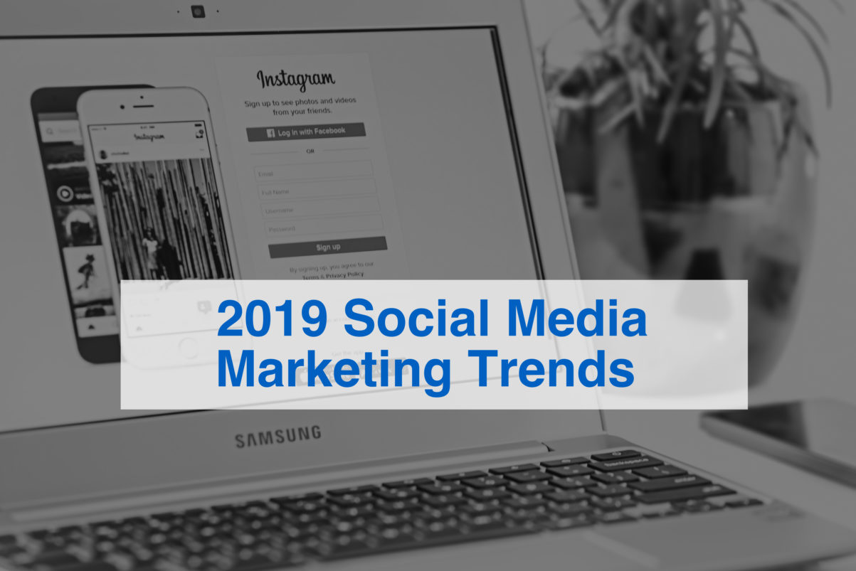2019 Social Media Marketing Trends